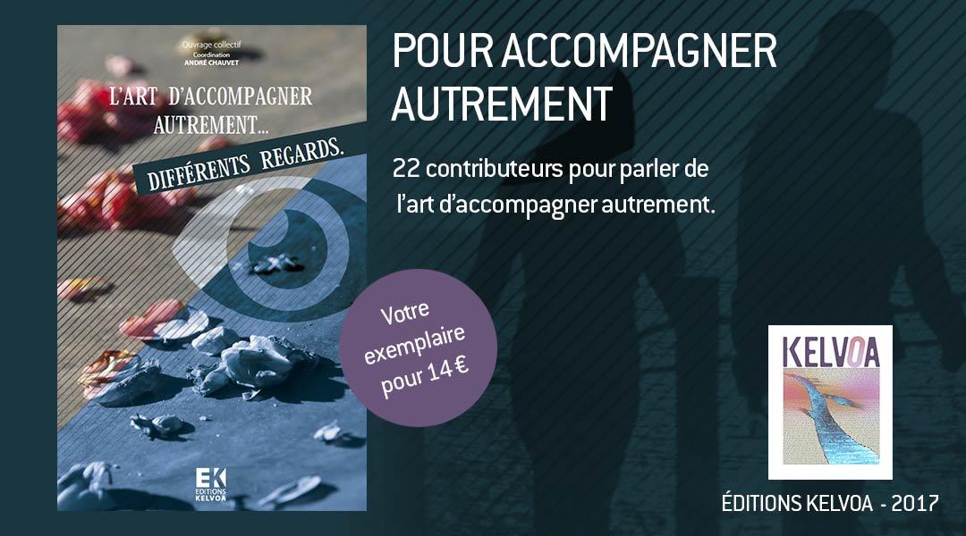 """Livre """"L'art d'accompagner autrement"""". Éditions Kelvoa 2017."""